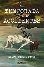 La temporada de los accidentes; Moira Fowley-Doyle